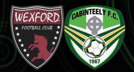 Cabinteely FC v Wexford FC Match Preview